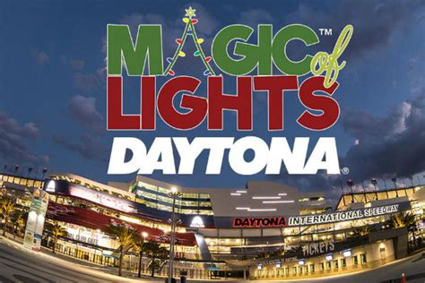 magic of lights daytona magic of lights at daytona international speedway
