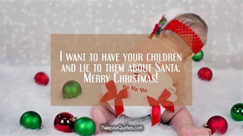 children  lie    santa merry christmas hoopoequotes