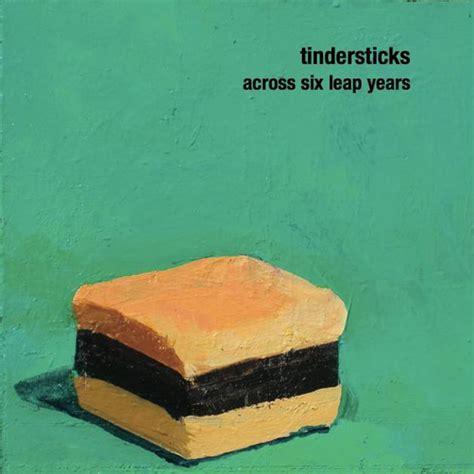 Tindersticks Patchwork - tindersticks across six leap years nme