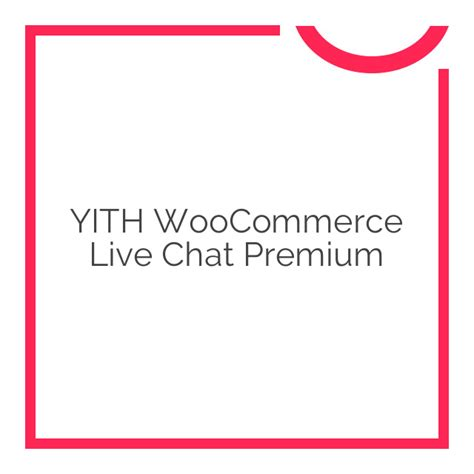 Woothemes Live Chat | yith woocommerce live chat premium 1 2 5 download nobuna