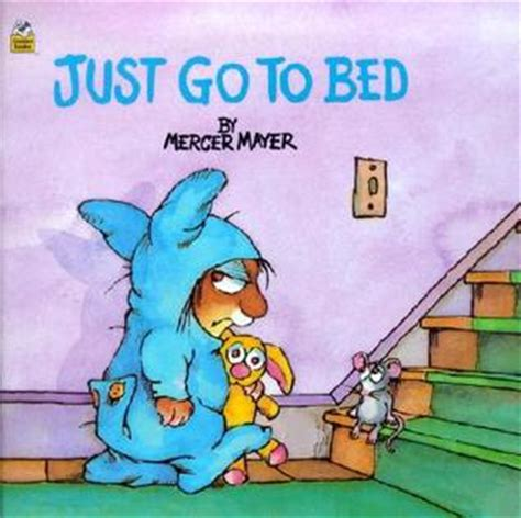 Going To Bed Book by Just Go To Bed By Mercer Mayer
