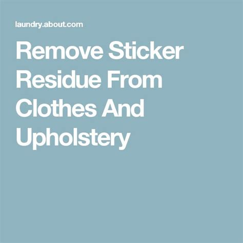 How To Remove Sticker Residue From Clothes