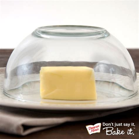 bakingtip soften butter without melting it by covering it with a warm glass or bowl just use