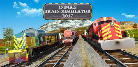 indian railway apk indian simulator 2017 apk free for android pc windows