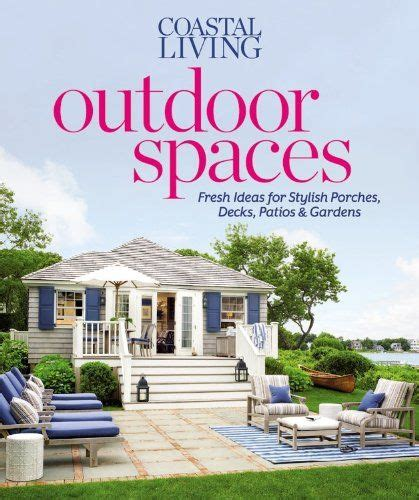 Garden Ideas And Outdoor Living Magazine Best 25 Coastal Living Magazine Ideas On