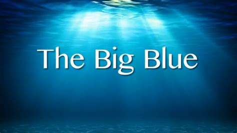 The Big Blue by Kickstarter Caign Begins For The Spiritual Sequel Of