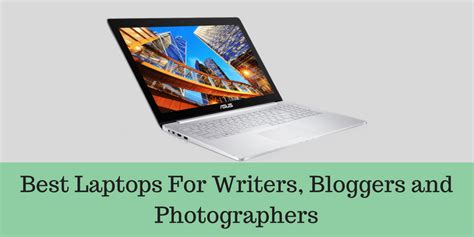 best for writers cheap and best laptop for writers and photographers 2018