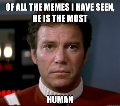 Captain Kirk Meme - of all the memes i have seen he is the most human sad