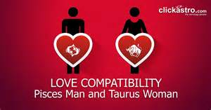 Pisces man and taurus woman love compatibility from clickastro com