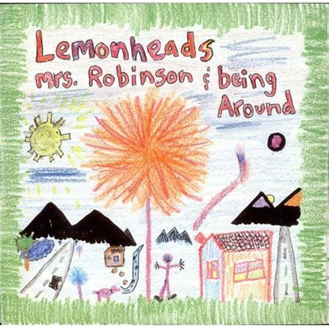 Kitchen Lyrics Lemonheads The Lemonheads Mrs Robinson Lyrics Genius Lyrics