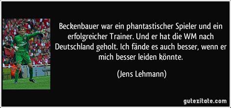 wann war die letzte wm in deutschland beckenbauer war ein phantastischer spieler und ein