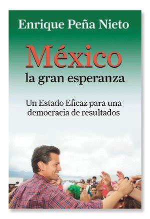 libro pri el universal primera inadmisible deterioro de m 233 xico pe 241 a nieto