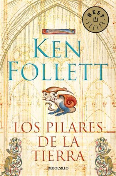 libro los pilares de la los pilares de la tierra ken follett comprar libro en fnac es