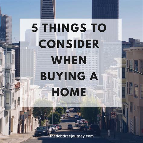 things to consider when buying a house 5 things to consider before buying a home the debt free
