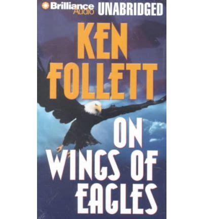 on wings of eagles books on wings of eagles ken follett 9781590861554