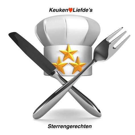 keuken liefde recepten keuken liefde s sterrengerechten keuken liefde