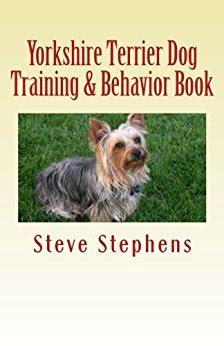 yorkies behavior terrier behavior book edition ebook steve stephens