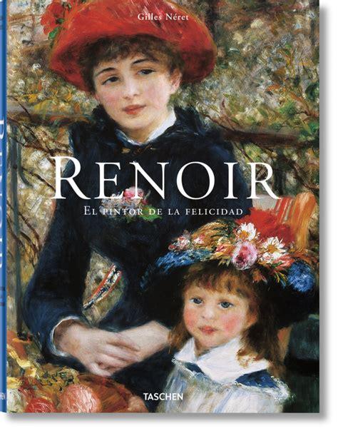 libro renoir basic art album renoir el pintor de la felicidad libros taschen