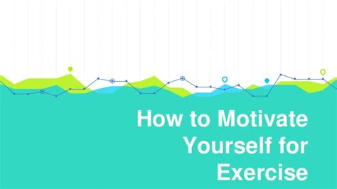 how to motivate yourself for exercise