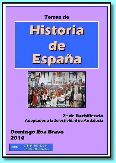 libro espaa una historia nica historia de espa 241 a 2 186 bachillerato domingo roa
