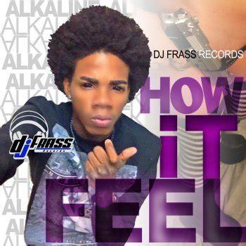 feel testo how it feel testo alkaline testi canzoni mtv