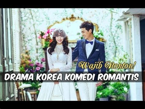 video film korea romantis 2013 6 drama korea 2017 bertemakan komedi romantis wajib