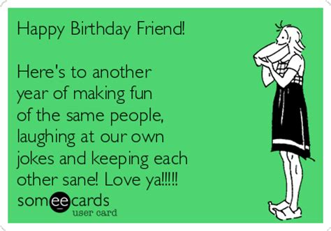 birthday jokes best funny jokes happy birthday friend here s to another year of making
