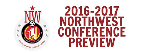 Nwa Mba Conference 2017 by 2016 2017 Northwest Conference Preview Ecnl