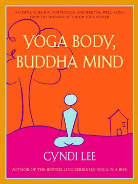 libro yoga mind and body yoga body buddha mind by cyndi lee paperback barnes noble 174