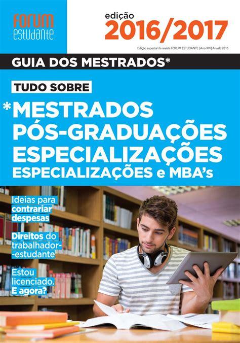 Pos E Mba by Guia Dos Mestrados 2016 By Forum Estudante Issuu