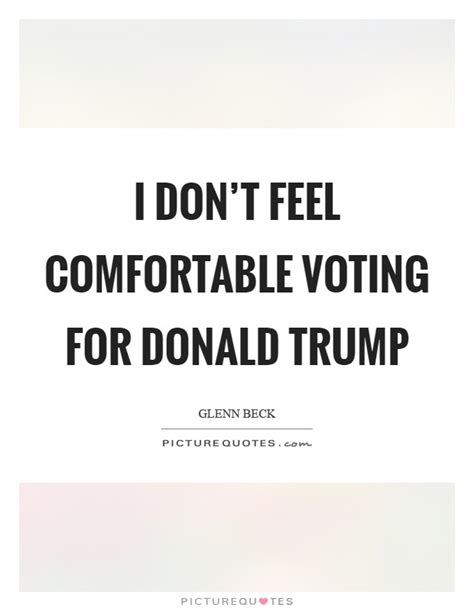 feel comfortable trump quotes trump sayings trump picture quotes