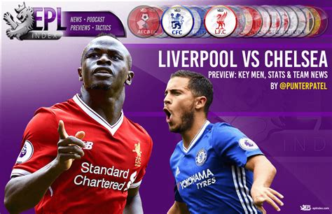 epl news liverpool liverpool vs chelsea preview stats key men team news
