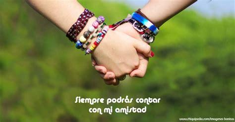 imágenes muy bonitas de amistad im 225 genes de amistad muy bonitas y lindas con frases