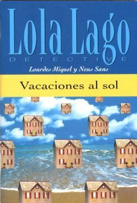 lola lago detective una 8484431290 vacaciones al sol by lourdes miquel reviews discussion bookclubs lists