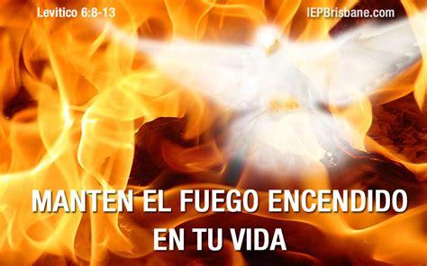 manten encendido tu amor manten el fuego encendido en tu vida