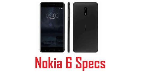 nokia features nokia 6 specs features price