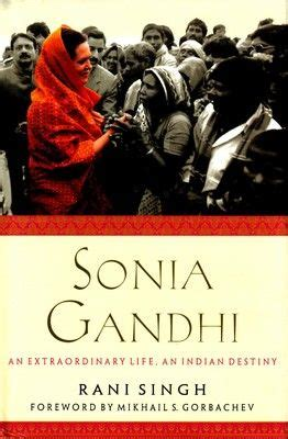 sonia gandhi biography rani singh sonia gandhi book written by rani singh about struggles
