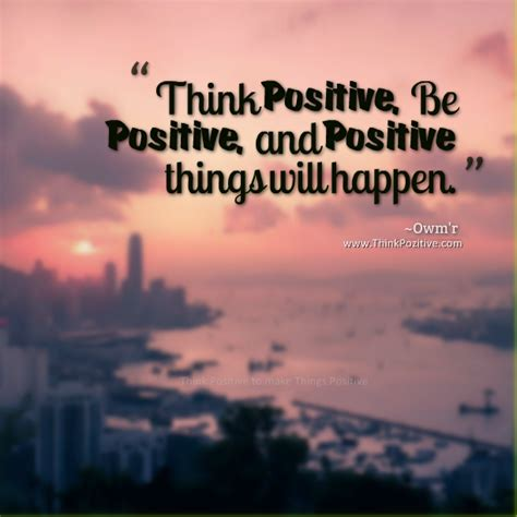 Think Be Positive think positive be positive