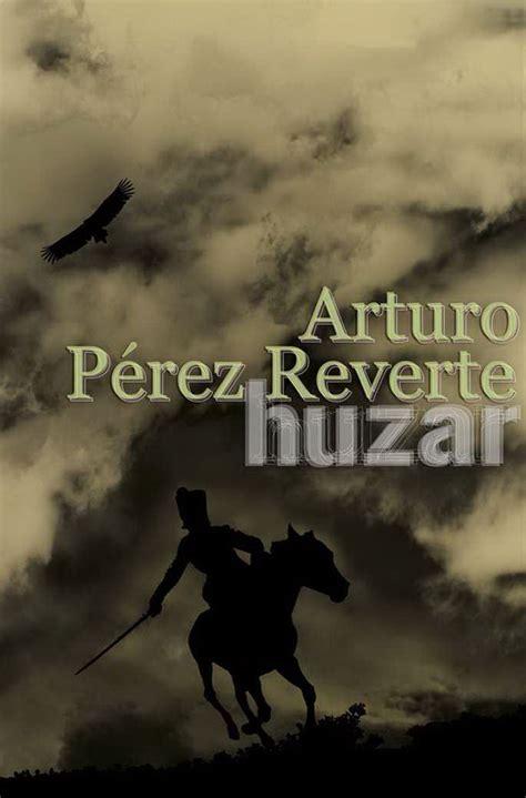 libro el husar the el h 250 sar huzar web oficial de arturo p 233 rez reverte