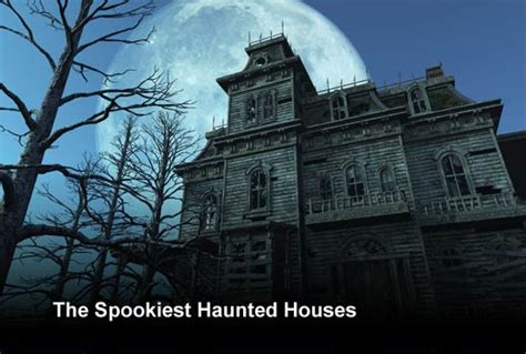 top haunted houses top 13 techiest haunted houses