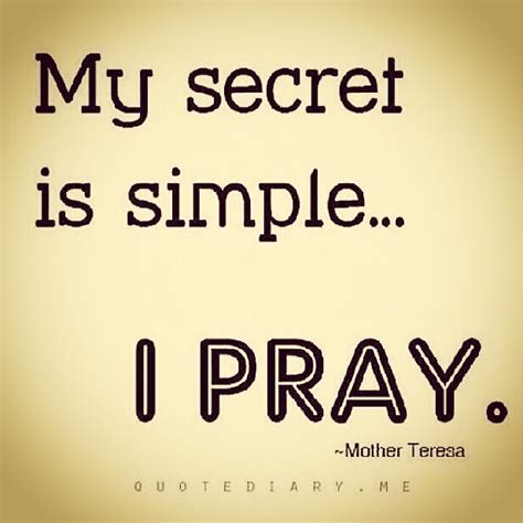 my secret quotes my secret is simple i pray wonderful words