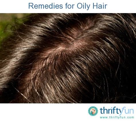 tips for stringy hair remedies for greasy or oily hair thriftyfun