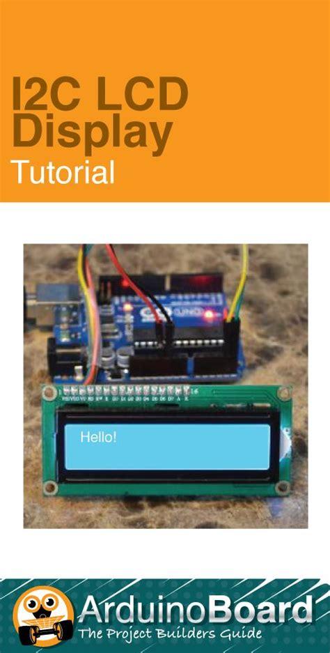 tutorial arduino display lcd i2c lcd display tutorials arduino board and arduino