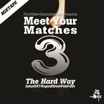 "meet your matches volume 3 ""the hard way"" fire 4 hire"