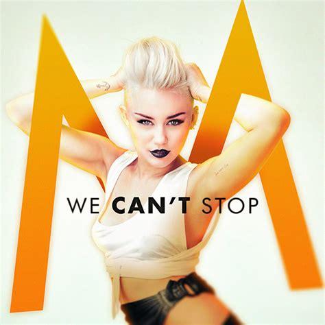 miley cyrus we cant stop lyrics lirik lagu we can t stop miley cyrus lyrics kata kata
