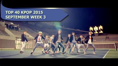 2015 prom song playlist top 40 pop latest songs new top 40 kpop 2015 september week 3 the best youtube