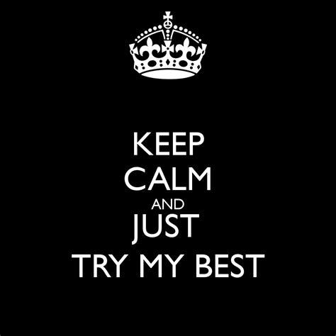 Just Try 2 keep calm and just try my best poster monkeylovebuffalo