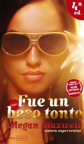 fue un beso tonto 50 best libros de megan maxwell images on reading romance novels and book book book