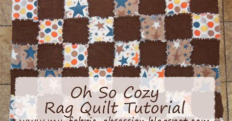 Rag Quilt Materials Needed by Fabric Obsession Oh So Cozy Flannel Rag Quilt Tutorial