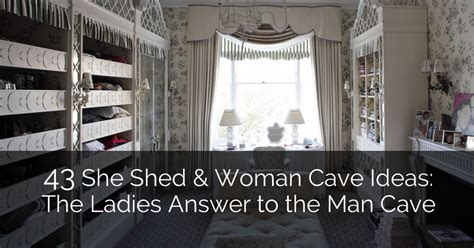 43 she shed amp woman cave ideas the ladies answer to the
